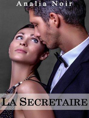 cover image of La Secrétaire--Un Supérieur Dangereusement Sexy (Volume 1)