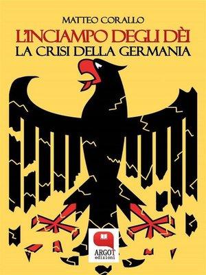 cover image of L'inciampo degli déi. La crisi della Germania