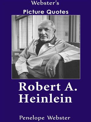 cover image of Webster's Robert A. Heinlein Picture Quotes