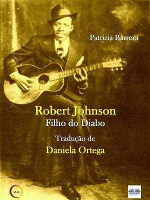 cover image of Robert Johnson Filho Do Diabo