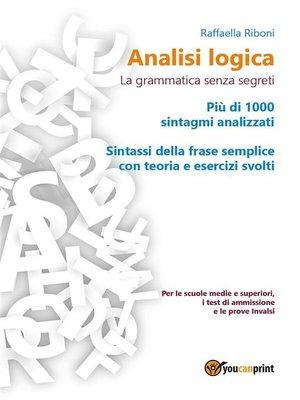 cover image of Analisi logica--la grammatica senza segreti
