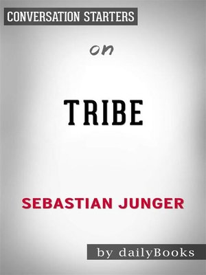 cover image of Tribe--On Homecoming and Belonging by Sebastian Junger | Conversation Starters