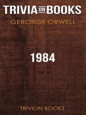 cover image of 1984 by George Orwell (Trivia-On-Books)