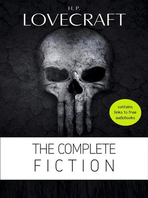 cover image of H. P. Lovecraft--The Complete Fiction [contains links to free audiobooks]