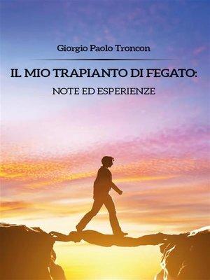 cover image of Il mio trapianto di fegato--note ed esperienze