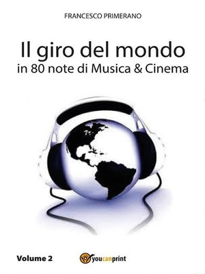 cover image of Il giro del mondo in 80 note di Musica e Cinema. Volume2