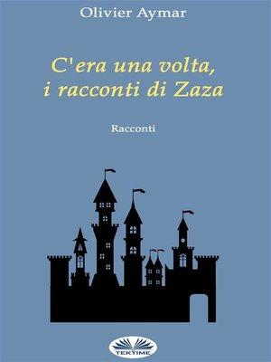 cover image of C'Era Una Volta, I Racconti Di Zaza