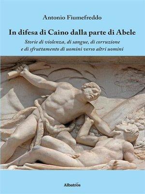 cover image of In difesa di Caino dalla parte di Abele