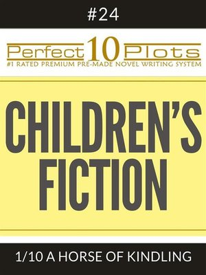 "cover image of Perfect 10 Children's Fiction Plots #24-1 ""A HORSE OF KINDLING"""