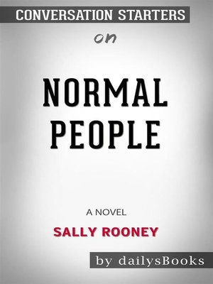 cover image of Normal People--A Novel by Sally Rooney--Conversation Starters