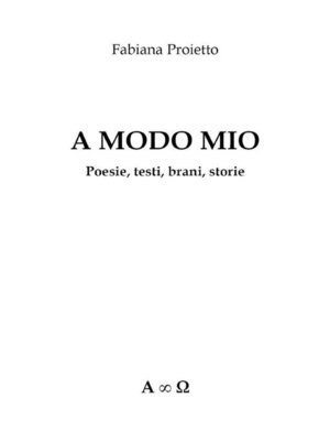cover image of A modo mio. Poesie, testi, brani, storie
