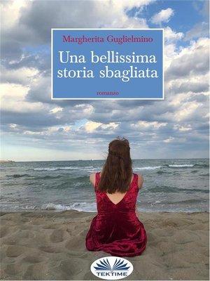 cover image of Una Bellissima Storia Sbagliata