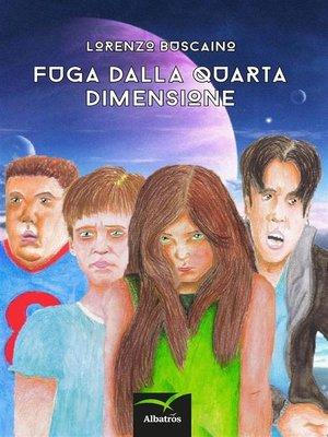 cover image of Fuga dalla quarta dimensione