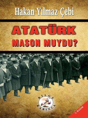 cover image of Atatürk Mason Muydu?