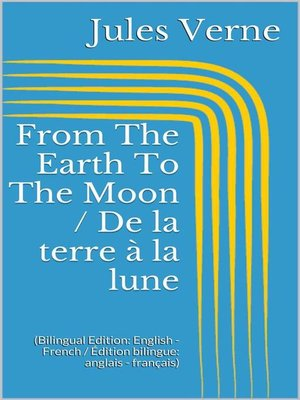cover image of From the Earth to the Moon / De la terre à la lune