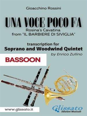 cover image of (Bassoon part) Una voce poco fa--Soprano & Woodwind Quintet