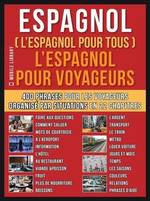 cover image of Espagnol ( L'Espagnol Pour Tous )  L'Espagnol pour Yoyageurs