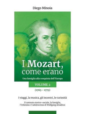 cover image of I Mozart, come erano--Volume 2
