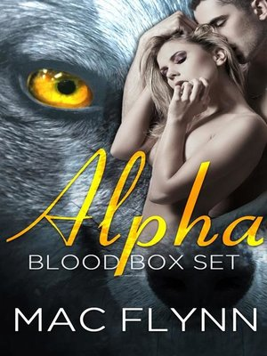 cover image of Alpha Blood Box Set--Werewolf Shifter Romance