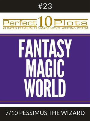 "cover image of Perfect 10 Fantasy Magic World Plots #23-7 ""PESSIMUS THE WIZARD"""