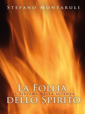 cover image of La Follia dello Spirito. Il sistema della scienza