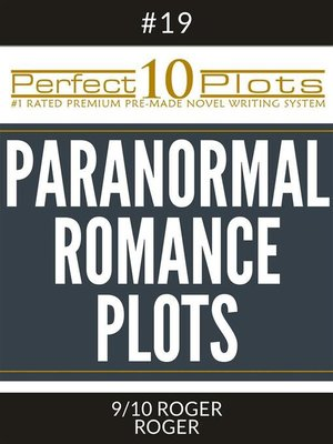 "cover image of Perfect 10 Paranormal Romance Plots #19-9 ""ROGER--ROGER"""