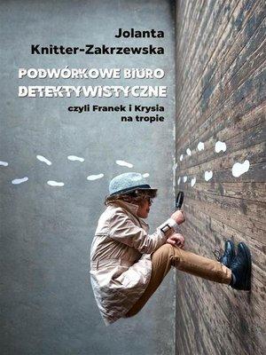 cover image of Podwórkowe Biuro Detektywistyczne