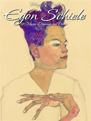 cover image of Egon Schiele-- 190 Master Drawings and Prints