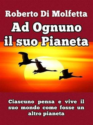 cover image of Ad Ognuno il suo Pianeta