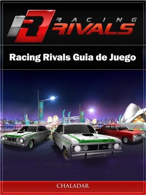 cover image of Racing Rivals Guia De Juego
