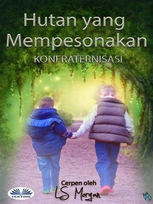 cover image of Hutan Yang Mempesonakan