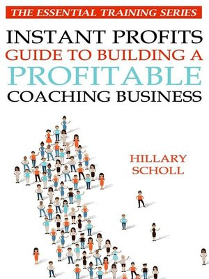 cover image of Instant Profits Guide to Building a Profitable Coaching Business