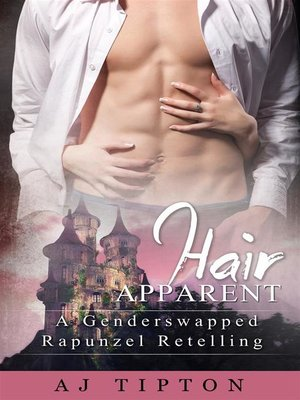 cover image of Hair Apparent--A Gender Swapped Rapunzel Retelling