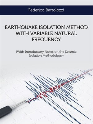 cover image of Earthquake isolation method with variable natural frequency