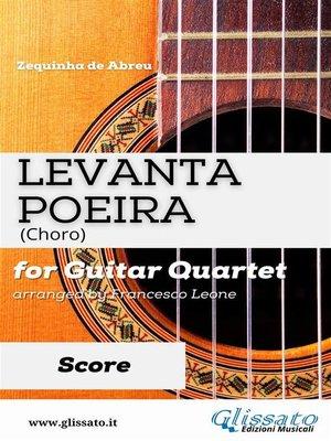cover image of Levanta Poeira--Guitar Quartet (SCORE)
