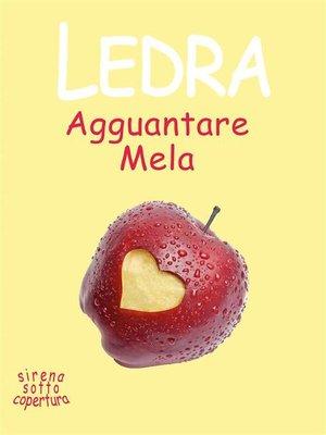 cover image of Agguantare Mela