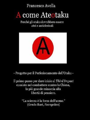 cover image of A come Ateotaku--Perché gli otaku dovrebbero essere atei e anticlericali