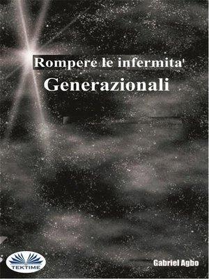 cover image of Rompere Le Infermità Generazionali