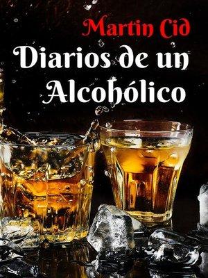 cover image of Diarios de un Alcohólico