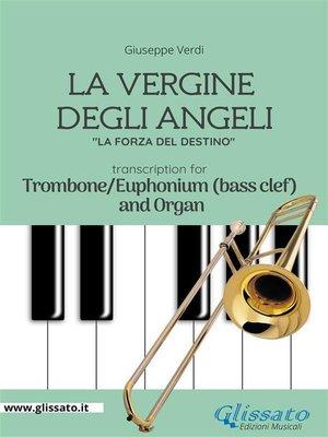 cover image of La Vergine degli Angeli--Trombone or Euphonium (B.C.)and Organ