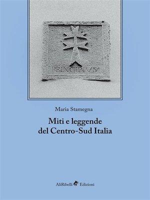 cover image of Miti e leggende del Centro-Sud Italia