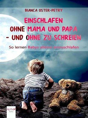 cover image of Einschlafen ohne Mama und Papa – und ohne zu schreien