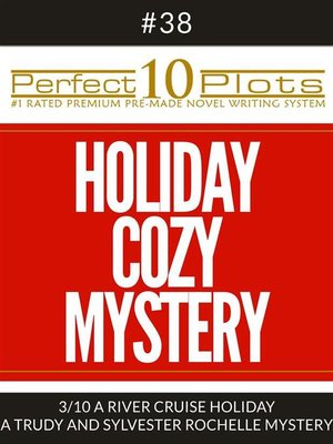 """cover image of Perfect 10 Holiday Cozy Mystery Plots #38-3 """"A RIVER CRUISE HOLIDAY – a TRUDY AND SYLVESTER ROCHELLE MYSTERY"""""""