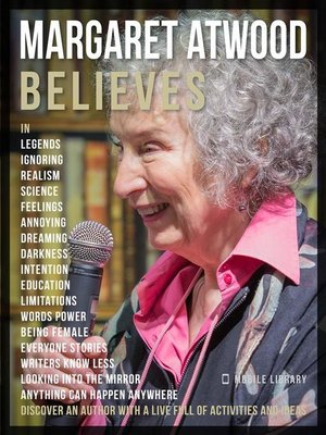 cover image of Margaret Atwood Believes--Margaret Atwood Quotes and Believes