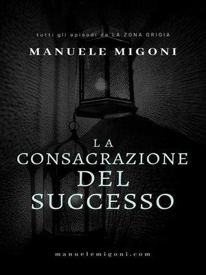 cover image of La consacrazione del successo