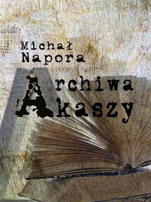 cover image of Archiwa Akaszy