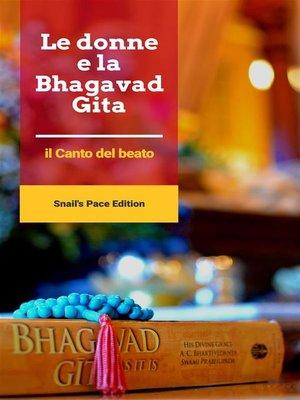 cover image of Le donne e la Bhagavad Gita