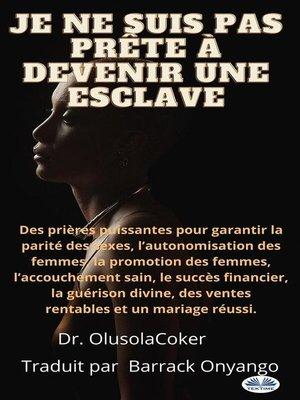 cover image of Je Ne Suis Pas Prête À Devenir Une Esclave