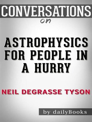 cover image of Astrophysics for People in a Hurry--by Neil deGrasse Tyson