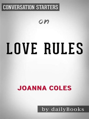 cover image of Love Rules--How to Find a Real Relationship in a Digital World by Joanna Coles | Conversation Starters